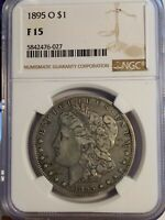 1895 O MORGAN DOLLAR. NGC CERTIFIED F 15.  GOOD DETAILS BEAUTIFUL COIN LE478