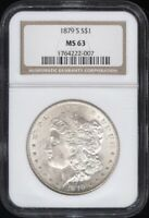 1879 S MORGAN SILVER DOLLAR S$1 NGC GRADED  MINT STATE 63 - - - SHIPS FREE