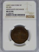 1837 HT-293 MERCHANTS EXCHANGE NGC MINT STATE 63 BN