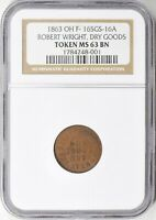 1863 OHIO ROBERT WRIGHT F-165GS-16A NGC MINT STATE 63 BN