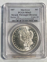 MORGAN SILVER DOLLAR 1887 P PCGS MINT STATE 63   STRUCK THROUGH OBVERSE