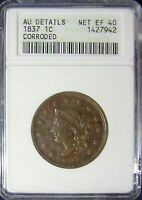 TMM 1837 ANACS CERTIFIED COPPER LARGE CENT AU NET EF40 CORR.