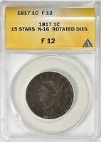 1817 CORONET HEAD LARGE CENT 15 STARS N-16 ROTATED DIES ANACS F-12