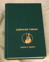CALIFORNIA TOKENS BY CHARLES V. KAPPEN 1976 HARDCOVER 754 PAGES BRAND NEW