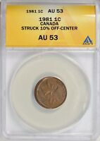 CANADA 1981 ONE CENT STRUCK 10 OFF CENTER ANACS AU-53