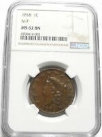 1818 CORONET HEAD LARGE CENT 1C N7 KEY DATE HIGH GRADE MINT STATE 62 BN $ GRADED NGC