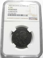 1803 DRAPED BUST LARGE CENT 1C S258 KEY DATE VF $ NGC SM DATE LG FRACTION