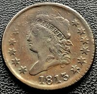 1813 LARGE CENT CLASSIC HEAD ONE CENT 1C HIGHER GRADE  11625