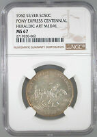 1960 SILVER SO-CALLED HALF DOLLAR PONY EXPRESS CENTENNIAL MINT STATE 67 NGC CERTIFIED