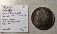 MORGAN $1 1904-O VAM 4B RUSTY FISH HOOK HIT LIST 40