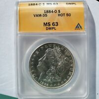 1884 O VAM-35 HOT 50 ANACS MINT STATE 63 DMPL 1 OF 3 TOP POP