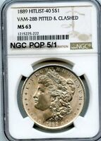 C9028- 1889 VAM-28B PITTED & CLASHED HIT LIST 40 MORGAN $1 NGC MINT STATE 63 -NGC POP 5/1