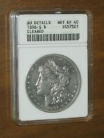 1896 S MORGAN SILVER DOLLAR - ANACS AU DETAILS CLEANED - NET EXTRA FINE 40
