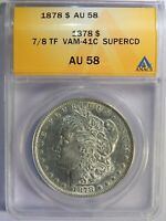 1878 MORGAN SILVER DOLLAR 7/8 TF VAM-41C SUPER CD ANACS AU-58 R-6