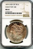 C12605- 1879-S REVERSE OF 1878 VAM-9 TOP 100 MORGAN DOLLAR NGC MINT STATE 61