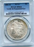 C10591- 1881-O VAM-1D PUMMELED EYE HIT LIST 40 MORGAN PCGS MINT STATE 64 - ONLY 1 FINER
