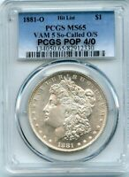 C12478- 1881-O VAM-5 SO CALLED O/S MORGAN DOLLAR PCGS MINT STATE 65 -POP 4/0 FINEST KNOWN