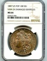 C11672- 1887-S VAM-2A DAMAGED DENTICLES TOP 100 MORGAN NGC MINT STATE 64 - ONLY 1 FINER