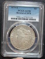 1879-S REV 1878 PCGS AU50 BETTER DATE R78 MORGAN SILVER DOLLAR REVERSE 78