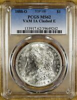 1888-O PCGS MINT STATE 62 VAM 1A CLASHED E MORGAN DOLLAR - 100 WHITE - VAM 1A2