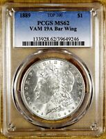 1889 PCGS MINT STATE 62 VAM 19A BAR WING MORGAN DOLLAR - 100 WHITE