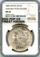 C9443- 1889 VAM-28A PITTED REVERSE MORGAN $1 NGC MINT STATE 63 - NGC POP 2/0 FINEST KNOWN