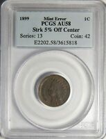 1899 INDIAN HEAD CENT PCGS AU-58 5 OFF-CENTER