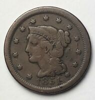 1851 1C BRAIDED HAIR LARGE SENT F - VF CONDITION COIN HAS CIRCULATION MARKS