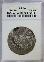 ERROR 1976 MEXICAN 5 PESOS LARGE DATE OFF CENTER ANACS MINT STATE 64