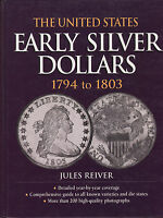 THE UNITED STATES EARLY SILVER DOLLARS 1794 1803 USED BOOK JULES REIVERFREE SHIP