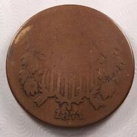 1871 2C TWO CENTS, G/VG, GOOD /  GOOD