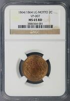 1864/1864 LG MOTTO 2C TWO-CENTS VP-007 NGC MINT STATE 65RD