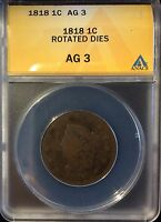1818 1C ROTATED DIES CORONET CENTS CERTIFIED ANACS AG3