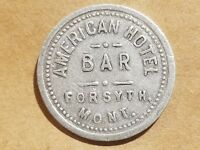 1894 1912 AMERICAN HOTEL BAR FORSYTH MONTANA MT TOKEN GOOD FOR 12 1/2 CENT DRINK