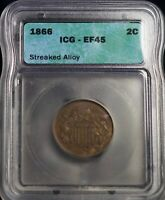 1866 ICG EF45 TWO CENTS 2C COIN   STREAKED ALLOY