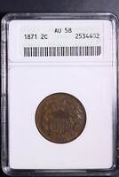 1871 2 CENT PIECE ANACS AU58 - TOUGHER DATE      2-5ACPM