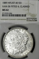 1889-P MINT STATE 62 VAM-5B MORGAN SILVER DOLLAR $1, NGC GRADED, PITTED & CLASHED VAM