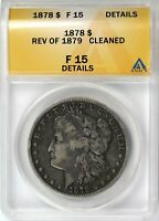 1878 7TF R79 $1 MORGAN DOLLAR ANACS F15 DETAILS CLEANED