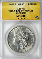 1887 $1 TOP-100 MORGAN DOLLAR VAM-5 DOUBLE DATE ANACS MINT STATE 60 DETALS CLEANED