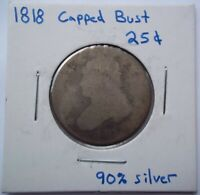 1818 CAPPED BUST SILVER QUARTER 90  SILVER