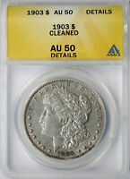 1903 $1 MORGAN DOLLAR ANACS AU50 DETAILS CLEANED