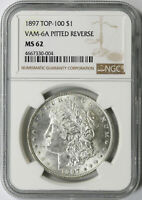 1897 TOP-100 $1 MORGAN DOLLAR VAM-6A PITTED REVERSE NGC MINT STATE 62