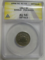 1868 SHIELD NICKEL ANACS AU 53 DETAILS    KS426