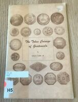 THE TOKEN COINAGE OF GUATEMALA BY ODIS CLARK JR   PRINTED 1974