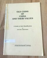 OLD COINS OF CHINA AND THEIR VALUES BY HOLGER JORGENSEN   PRINTED 1976