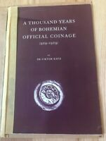 A THOUSAND YEARS OF BOHEMIAN OFFICIAL COINAGE  929 1929  BY DR VIKTOR KATZ
