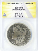1894-O $1 MORGAN DOLLAR ANACS VG10 DETAILS WIRE BRUSHED