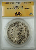 1895 S/S RPM VAM 3 HOT 50 MORGAN SILVER DOLLAR $1 ANACS VF-20 DETAILS, JT