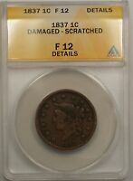 1837 LARGE CENT 1C COIN ANACS F 12 DETAILS DAMAGED-SCRATCHED