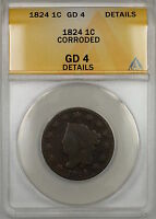 1824 CORONET HEAD LARGE CENT 1C COIN ANACS GD-4 DETAILS CORRODED PRX